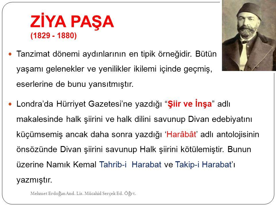 ZİYA PAŞA (1829 - 1880) Mehmet Erdo ğ an And.Lis.
