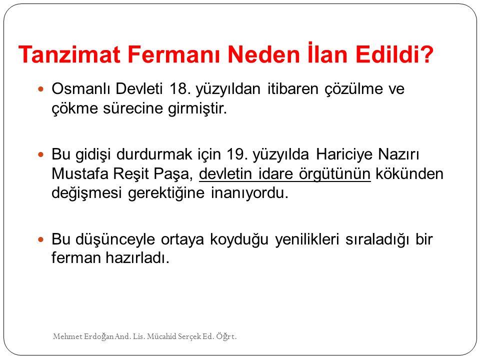 TANZİMAT FERMANI Mehmet Erdo ğ an And.Lis. Mücahid Serçek Ed.