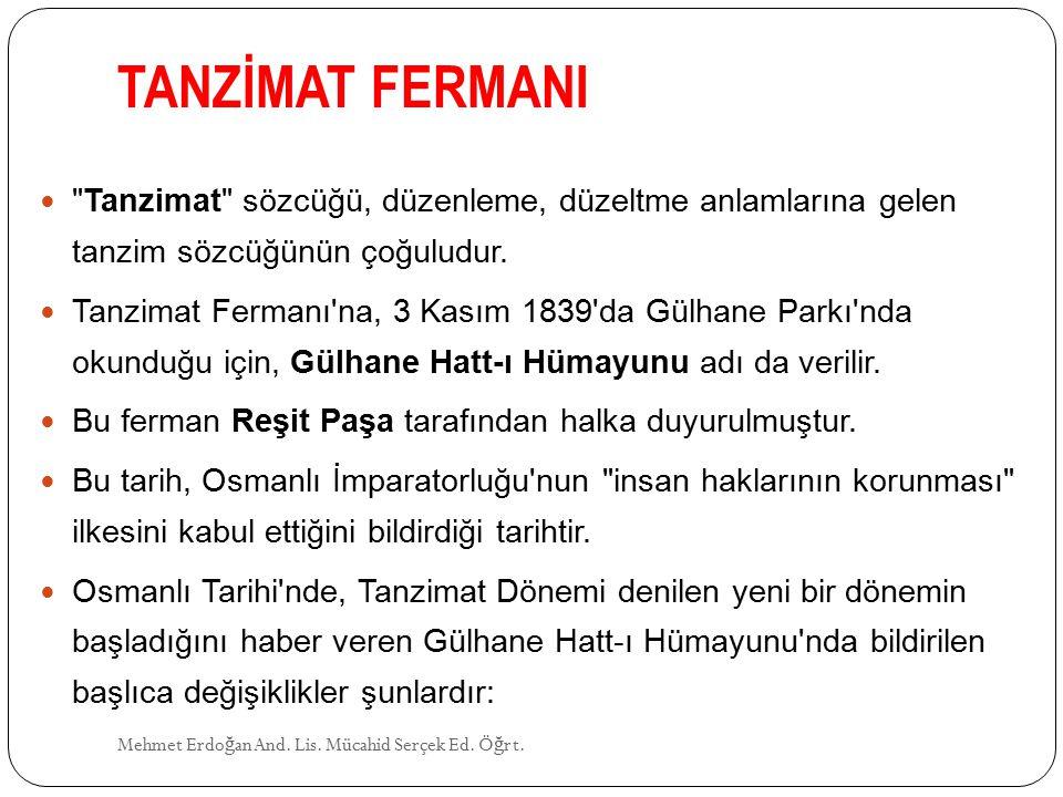 Mehmet Erdo ğ an And. Lis. Mücahid Serçek Ed. Ö ğ rt. TANZİMAT EDEBİYATI 1. DÖNEM (1860-1876)
