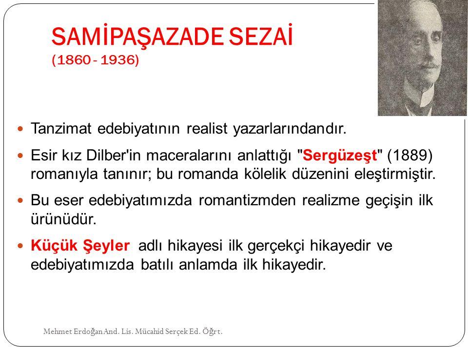 SAMİPAŞAZADE SEZAİ (1860 - 1936) Mehmet Erdo ğ an And.