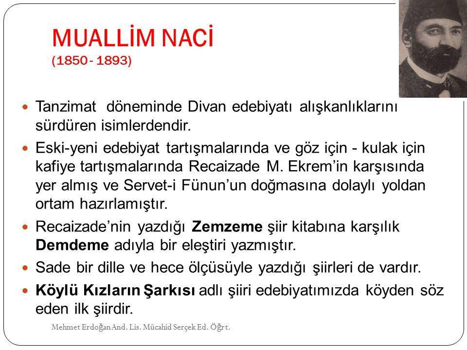 MUALLİM NACİ (1850 - 1893) Mehmet Erdo ğ an And.Lis.