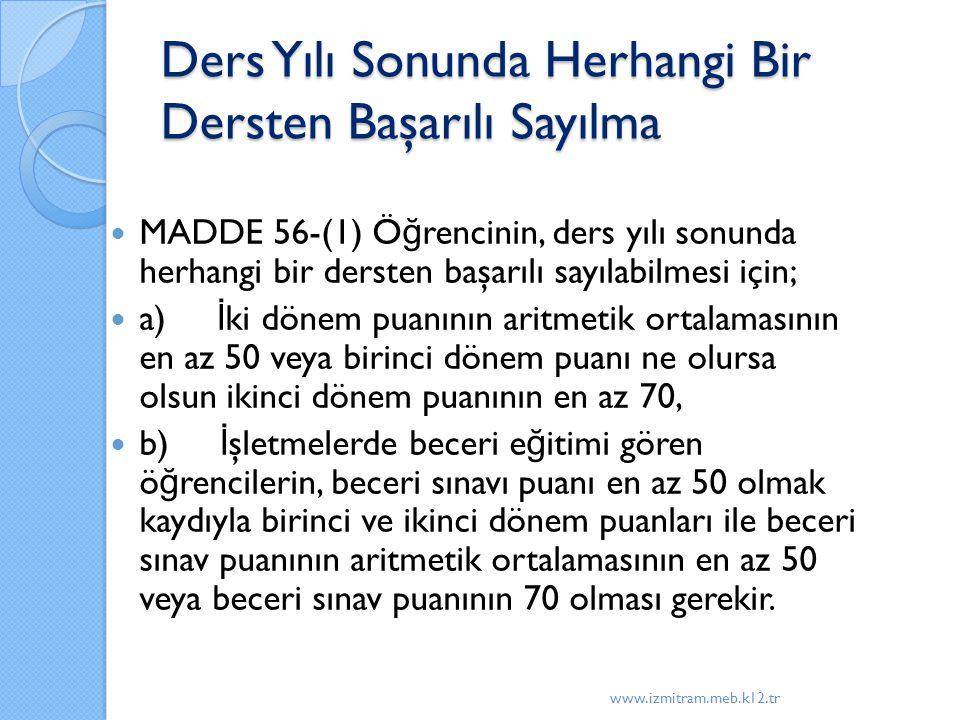 Ders Yılı Sonunda Herhangi Bir Dersten Başarılı Sayılma MADDE 56-(1) Ö ğ rencinin, ders yılı sonunda herhangi bir dersten başarılı sayılabilmesi için;