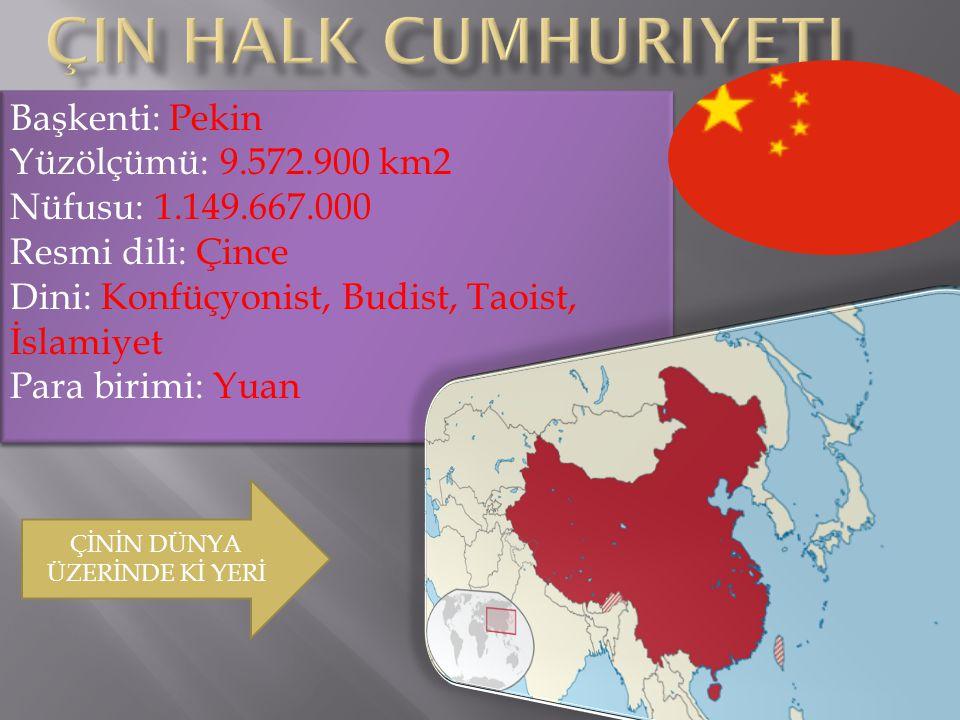 Başkenti: Pekin Yüzölçümü: 9.572.900 km2 Nüfusu: 1.149.667.000 Resmi dili: Çince Dini: Konfüçyonist, Budist, Taoist, İslamiyet Para birimi: Yuan ÇİNİN