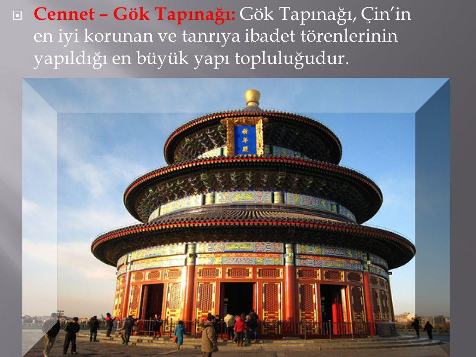  Cennet – Gök Tapınağı: Gök Tapınağı, Çin'in en iyi korunan ve tanrıya ibadet törenlerinin yapıldığı en büyük yapı topluluğudur.