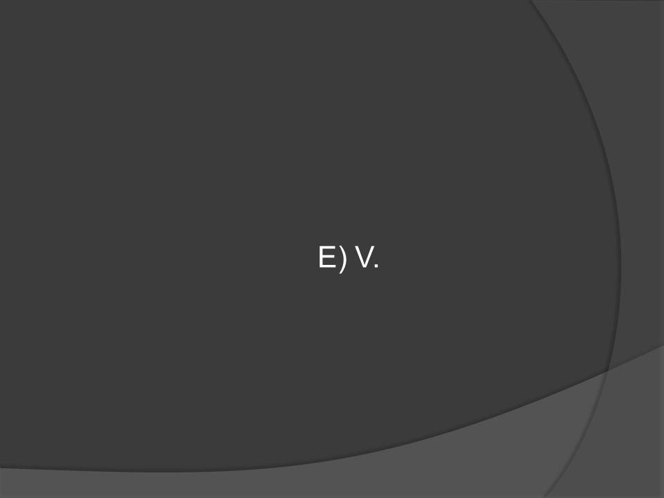 E) V.