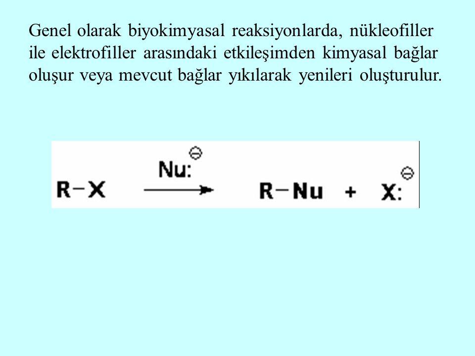 Genel olarak biyokimyasal reaksiyonlarda, nükleofiller ile elektrofiller arasındaki etkileşimden kimyasal bağlar oluşur veya mevcut bağlar yıkılarak y