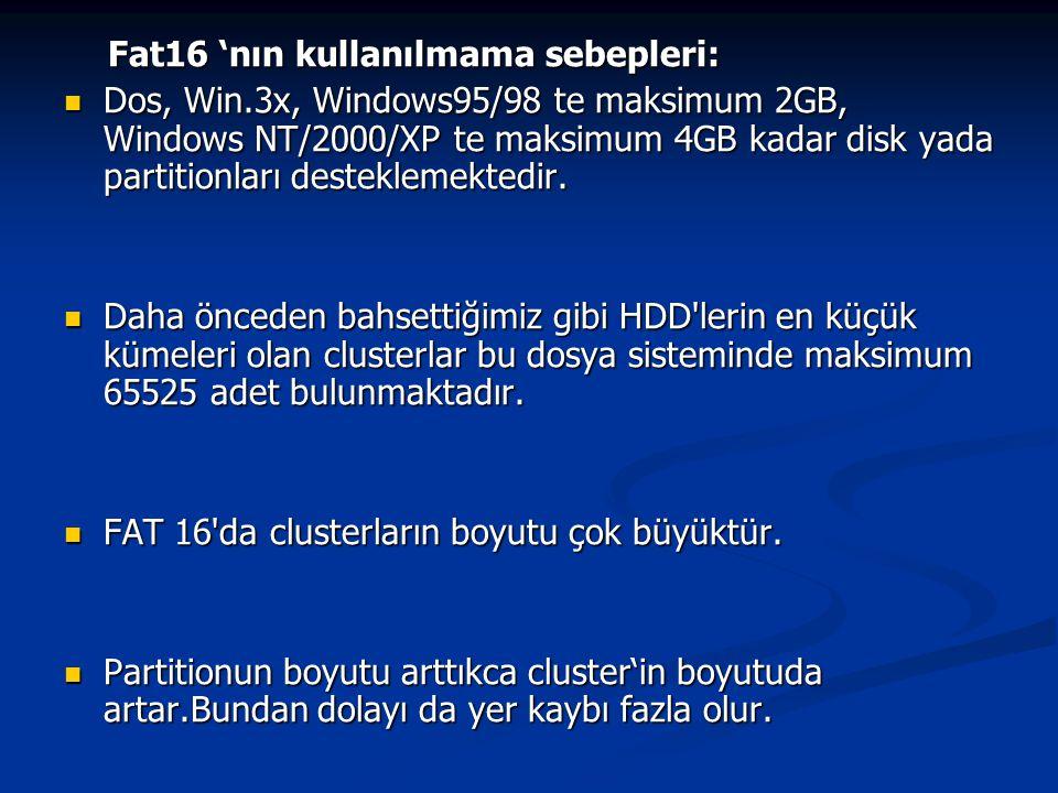 NTFS (NT File System): NTFS (NT File System): Windows NT ve devamı olan Windows 2000 tarafından desteklenen bir dosya sistemidir.