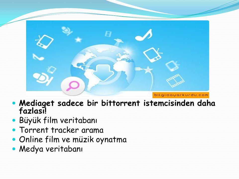 Mediaget sadece bir bittorrent istemcisinden daha fazlası! Büyük film veritabanı Torrent tracker arama Online film ve müzik oynatma Medya veritabanı
