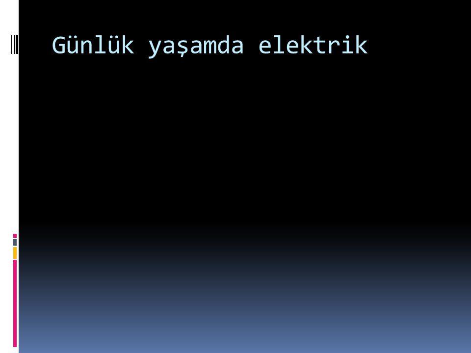 Günlük yaşamda elektrik