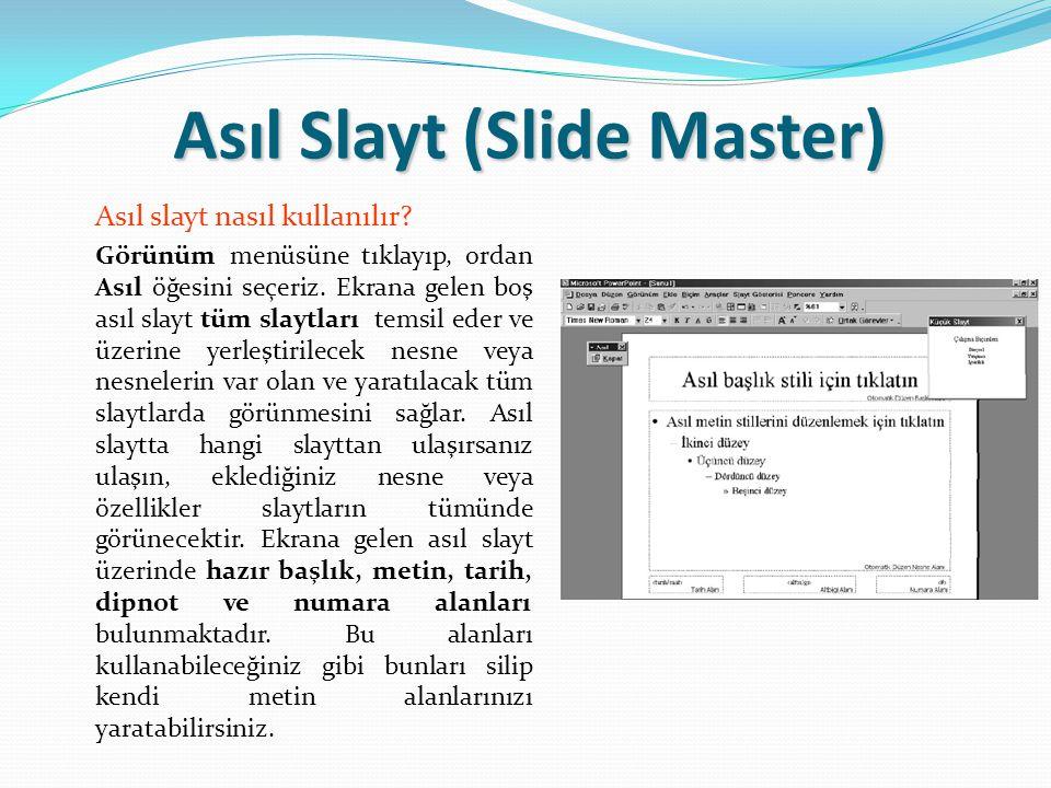 Asıl Slayt (Slide Master) Asıl slayt nasıl kullanılır.