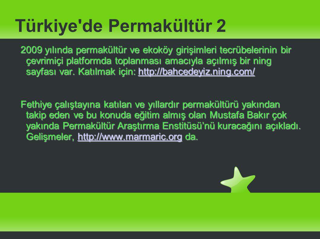 Türkiye'de Permakültür 2 2009 yılında permakültür ve ekoköy girişimleri tecrübelerinin bir çevrimiçi platformda toplanması amacıyla açılmış bir ning s