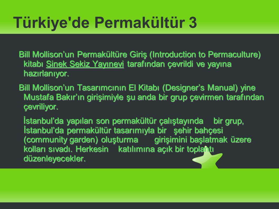 Türkiye'de Permakültür 3 Bill Mollison'un Permakültüre Giriş (Introduction to Permaculture) kitabı Sinek Sekiz Yayınevi tarafından çevrildi ve yayına