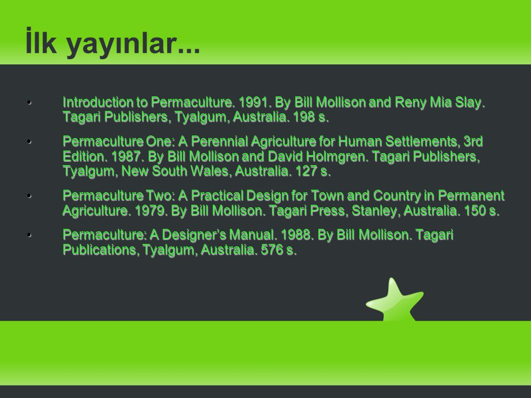 İlk yayınlar... Introduction to Permaculture. 1991.