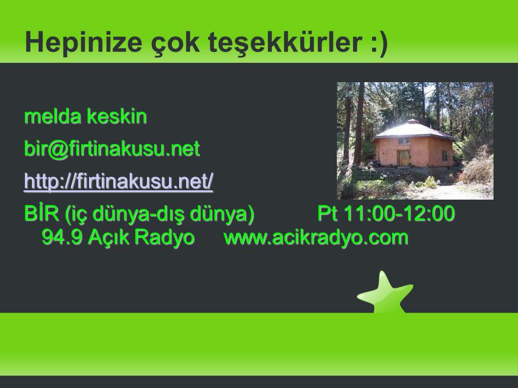 Hepinize çok teşekkürler :) melda keskin bir@firtinakusu.net http://firtinakusu.net/ BİR (iç dünya-dış dünya) Pt 11:00-12:00 94.9 Açık Radyo www.acikr