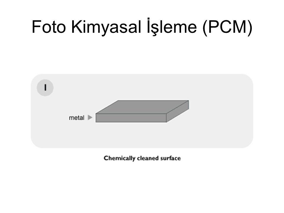Foto Kimyasal İşleme (PCM)