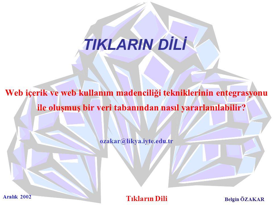 Aralık 2002 Tıkların Dili Belgin ÖZAKAR +-------------------------------+-------------------+--------------------------------+-----------+ | user_name | type | user_ip | depcode | +-------------------------------+-------------------+--------------------------------+-----------+ | busra | MX 5 | busra.iyte.edu.tr.