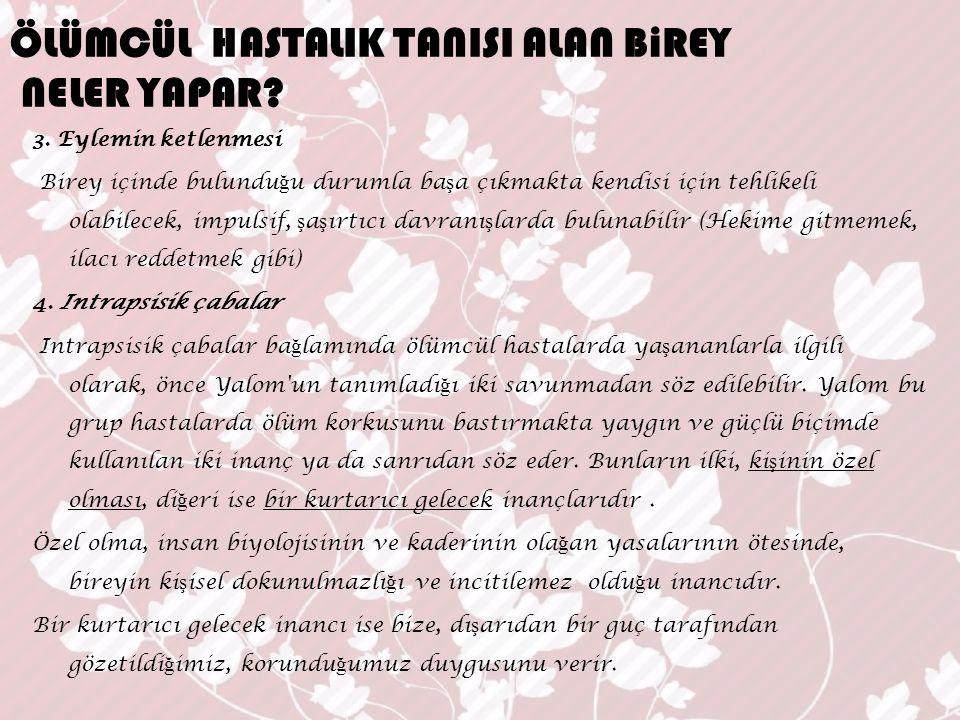 ÖLÜMCÜL HASTALIK TANISI ALAN BiREY NELER YAPAR.5.