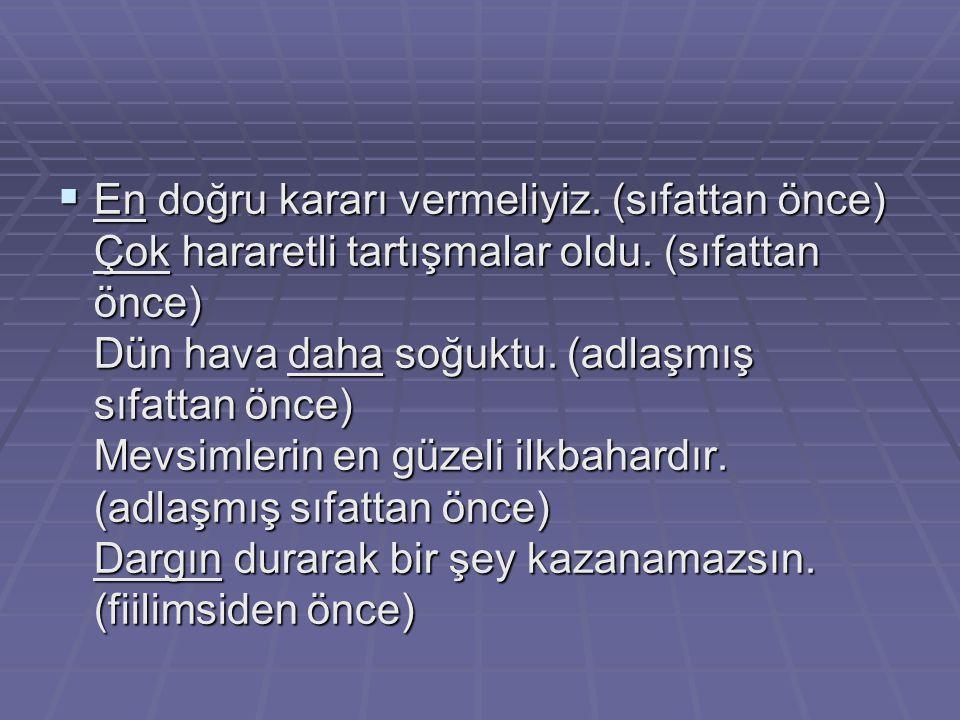  Aşağıdaki cümlelerin hangisinde soru anlamı zarfla sağlanmıştır.