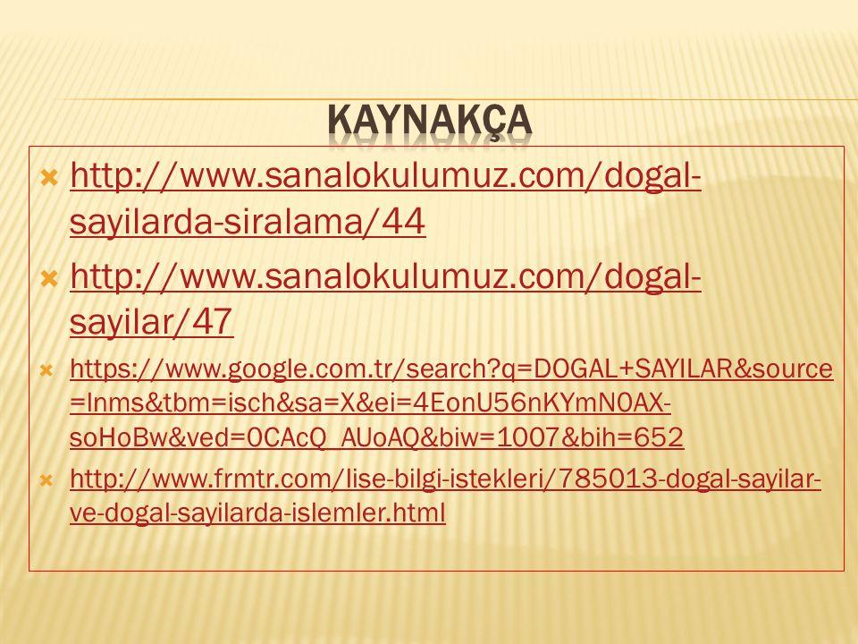  http://www.sanalokulumuz.com/dogal- sayilarda-siralama/44 http://www.sanalokulumuz.com/dogal- sayilarda-siralama/44  http://www.sanalokulumuz.com/d