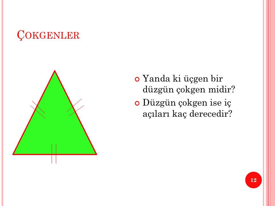 ÇOKGENLER 13 Yandaki şekilde kaç tane çokgen vardır ve adları nelerdir?