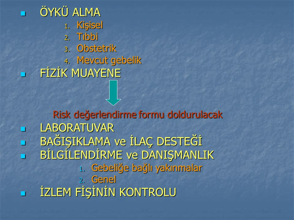 ÖYKÜ ALMA ÖYKÜ ALMA 1.Kişisel 2. Tıbbi 3. Obstetrik 4.