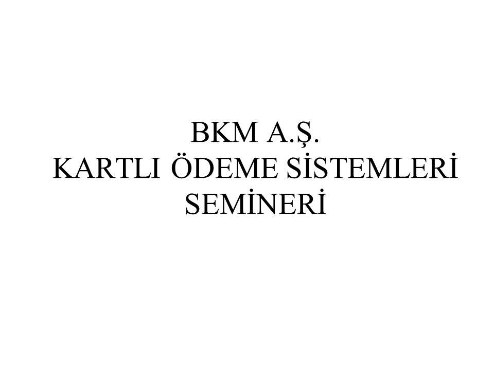BKM A.Ş. KARTLI ÖDEME SİSTEMLERİ SEMİNERİ