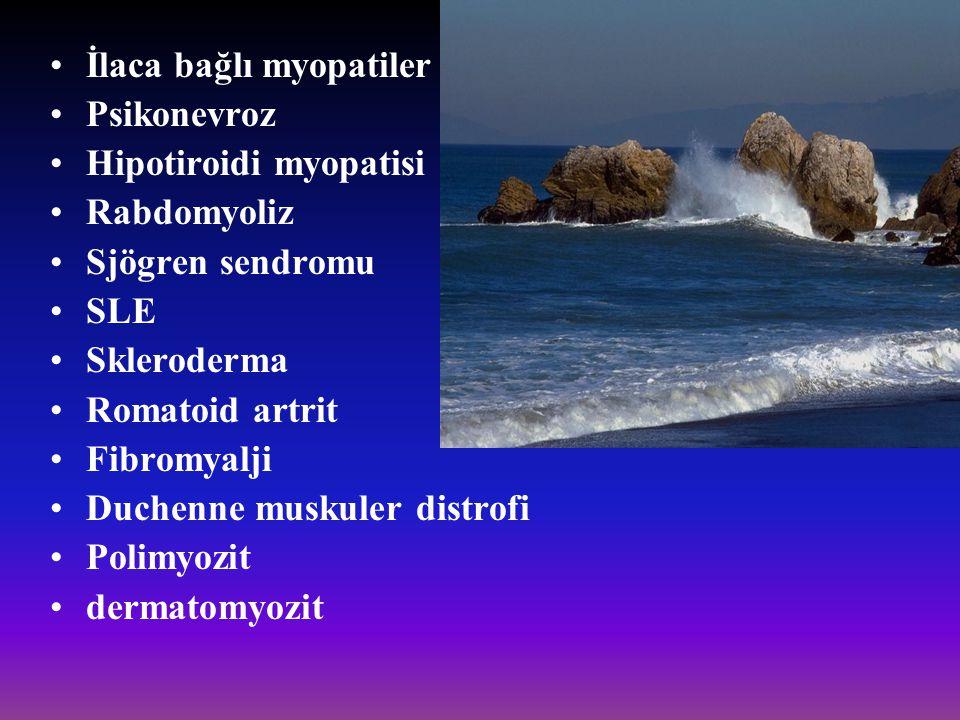 İlaca bağlı myopatiler Psikonevroz Hipotiroidi myopatisi Rabdomyoliz Sjögren sendromu SLE Skleroderma Romatoid artrit Fibromyalji Duchenne muskuler di