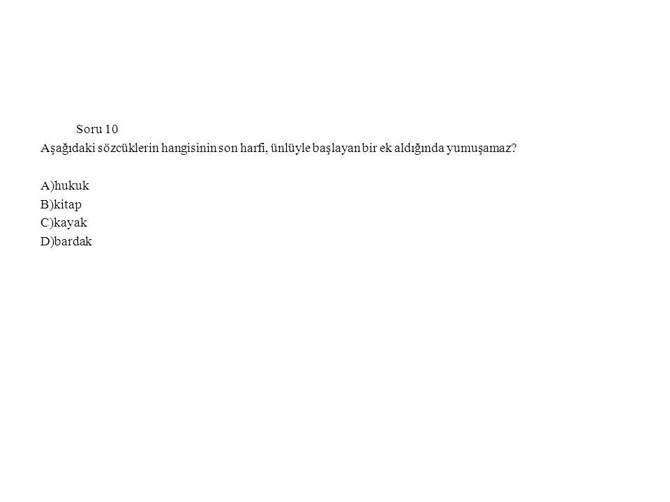 CEVAP:A Açıklama B,C ve D seçeneklerinde ek aldığında yumuşama olmuştur.