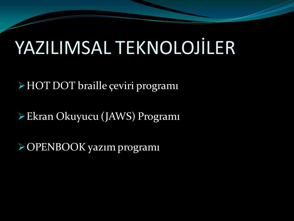 YAZILIMSAL TEKNOLOJİLER  HOT DOT braille çeviri programı  Ekran Okuyucu (JAWS) Programı  OPENBOOK yazım programı