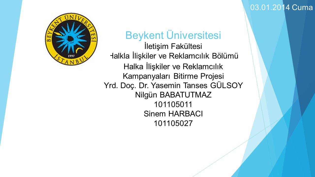 Beykent Üniversitesi İletişim Fakültesi Halkla İlişkiler ve Reklamcılık Bölümü Halka İlişkiler ve Reklamcılık Kampanyaları Bitirme Projesi Yrd.