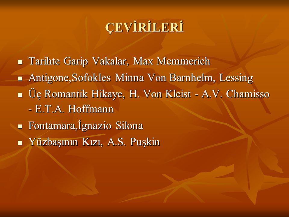 ÇEVİRİLERİ Tarihte Garip Vakalar, Max Memmerich Tarihte Garip Vakalar, Max Memmerich Antigone,Sofokles Minna Von Barnhelm, Lessing Antigone,Sofokles M