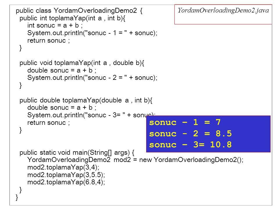 NonStatikTopluDegerAtama.java class Dinozor { public Dinozor() { System.out.println( Ben Denver ); } public class NonStatikTopluDegerAtama { int x ; double y ; Dinozor dz ; { x = 5 ; y = 6.89 ; dz= new Dinozor(); } public static void main(String args[]) { new NonStatikTopluDegerAtama(); }