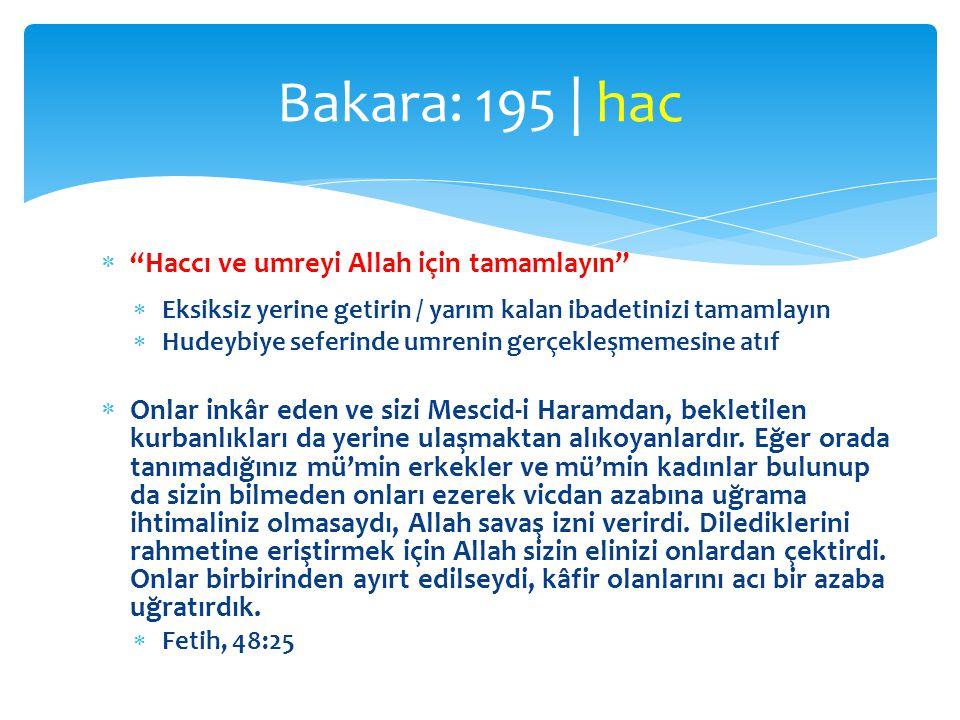 """ """"Haccı ve umreyi Allah için tamamlayın""""  Eksiksiz yerine getirin / yarım kalan ibadetinizi tamamlayın  Hudeybiye seferinde umrenin gerçekleşmemesi"""