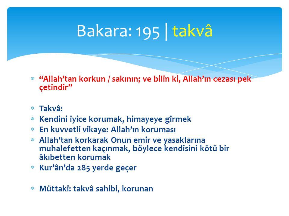 """ """"Allah'tan korkun / sakının; ve bilin ki, Allah'ın cezası pek çetindir""""  Takvâ:  Kendini iyice korumak, himayeye girmek  En kuvvetli vikaye: Alla"""