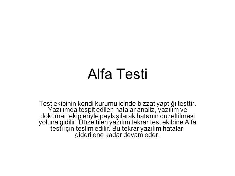 Alfa Testi Test ekibinin kendi kurumu içinde bizzat yaptığı testtir.