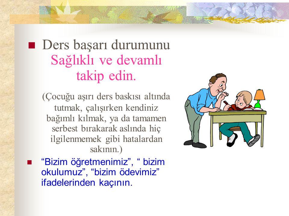 Çocuğunuzun okul hayatına ilgili ve özverili olun. Öğretmenleri ile dialog halinde olun. Çocuğunuzun özel durumları varsa bunlar hakkında mutlaka öğre