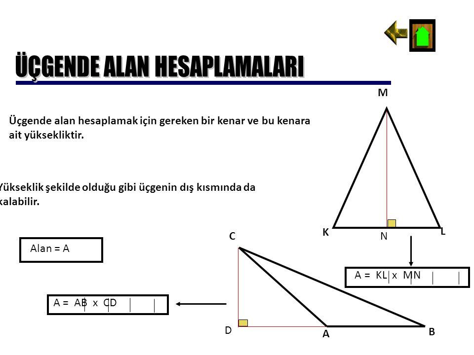 Üçgende alan hesaplamak için gereken bir kenar ve bu kenara ait yüksekliktir. Yükseklik şekilde olduğu gibi üçgenin dış kısmında da kalabilir. A B C K