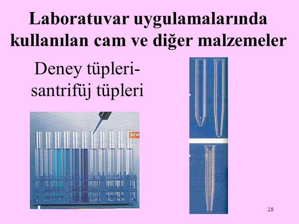 28 Deney tüpleri- santrifüj tüpleri Laboratuvar uygulamalarında kullanılan cam ve diğer malzemeler