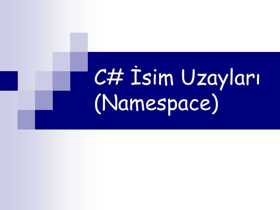 C# İsim Uzayları (Namespace)