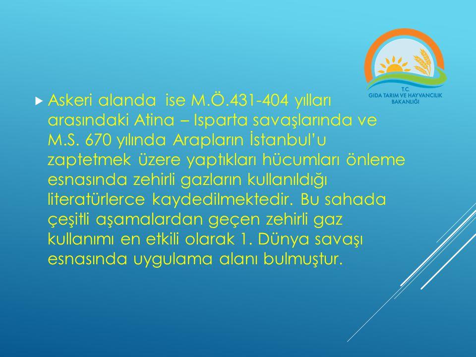  Askeri alanda ise M.Ö.431-404 yılları arasındaki Atina – Isparta savaşlarında ve M.S. 670 yılında Arapların İstanbul'u zaptetmek üzere yaptıkları hü