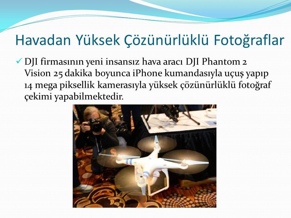 Havadan Yüksek Çözünürlüklü Fotoğraflar DJI firmasının yeni insansız hava aracı DJI Phantom 2 Vision 25 dakika boyunca iPhone kumandasıyla uçuş yapıp 14 mega piksellik kamerasıyla yüksek çözünürlüklü fotoğraf çekimi yapabilmektedir.