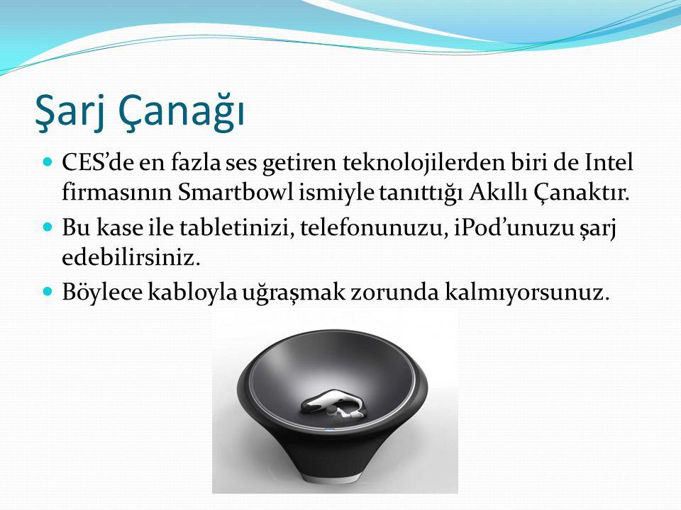 Şarj Çanağı CES'de en fazla ses getiren teknolojilerden biri de Intel firmasının Smartbowl ismiyle tanıttığı Akıllı Çanaktır.