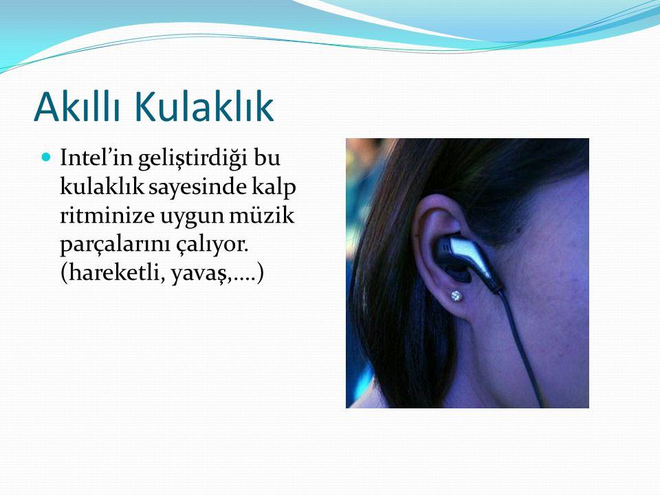 Akıllı Kulaklık Intel'in geliştirdiği bu kulaklık sayesinde kalp ritminize uygun müzik parçalarını çalıyor.