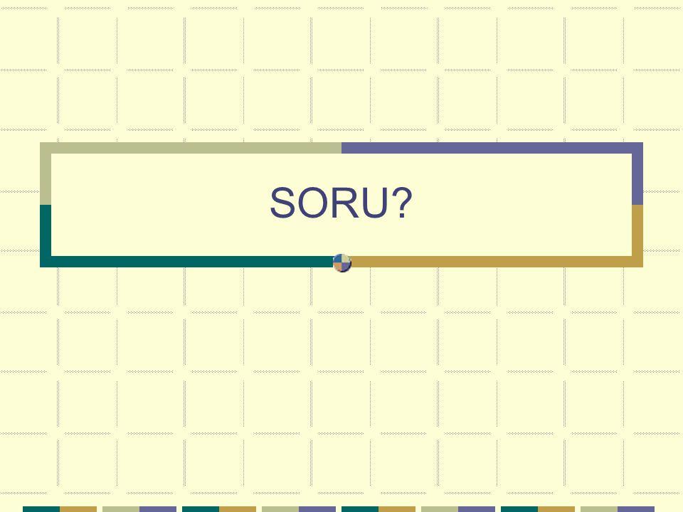 SORU?