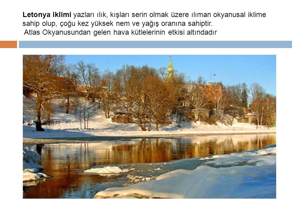Letonya iklimi yazları ılık, kışları serin olmak üzere ılıman okyanusal iklime sahip olup, çoğu kez yüksek nem ve yağış oranına sahiptir.