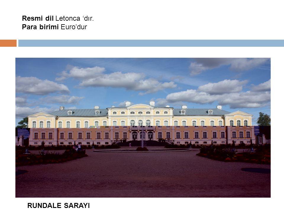 Resmi dil Letonca 'dır. Para birimi Euro'dur RUNDALE SARAYI