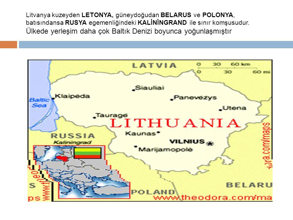Litvanya kuzeyden LETONYA, güneydoğudan BELARUS ve POLONYA, batısındansa RUSYA egemenliğindeki KALİNİNGRAND ile sınır komşusudur.