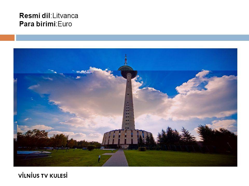 Resmi dil:Litvanca Para birimi:Euro V İ LN İ US TV KULES İ