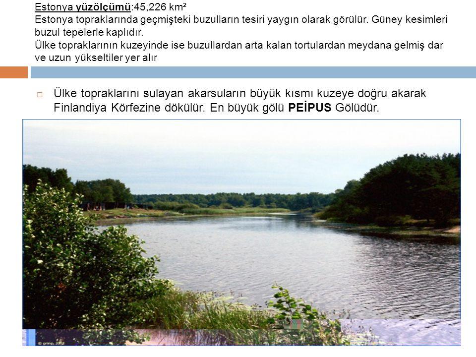 Estonya yüzölçümü:45,226 km² Estonya topraklarında geçmişteki buzulların tesiri yaygın olarak görülür.