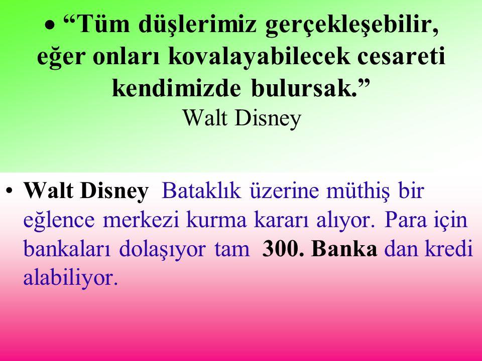 """ """"Tüm düşlerimiz gerçekleşebilir, eğer onları kovalayabilecek cesareti kendimizde bulursak."""" Walt Disney Walt Disney Bataklık üzerine müthiş bir eğle"""